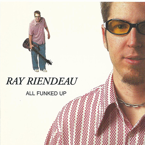 Ray Riendeau - All Funked Up
