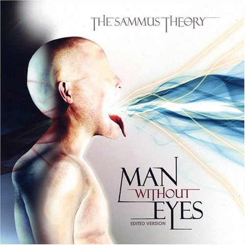 The Sammus Theory - Man Without Eyes