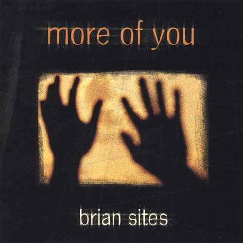 Brian Sites - More Of You