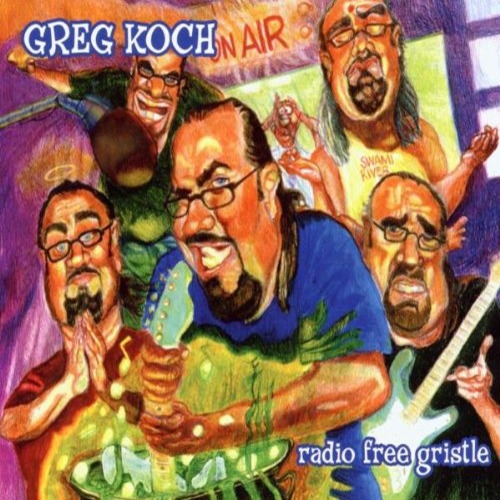 Greg Koch - Radio Free Gristle