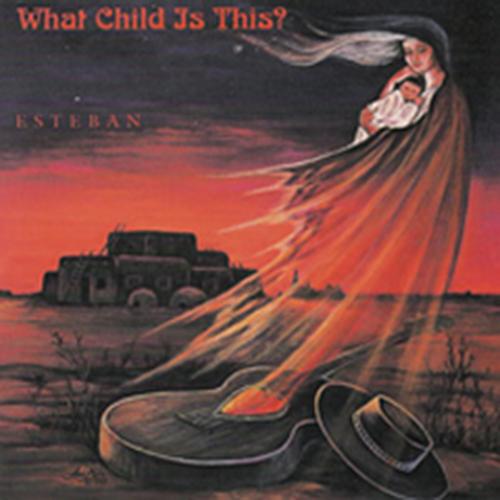 Esteban - What Child Is This?